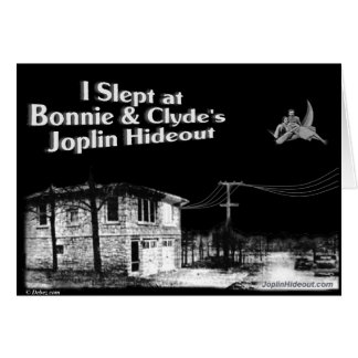 I slept at Bonnie & Clyde's Joplin Hideout Greeting Card
