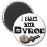 I slept with Byron key magnet