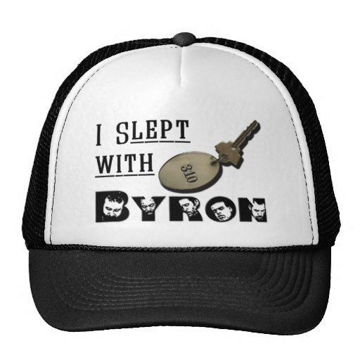 I Slept with Byron Trucker Hat