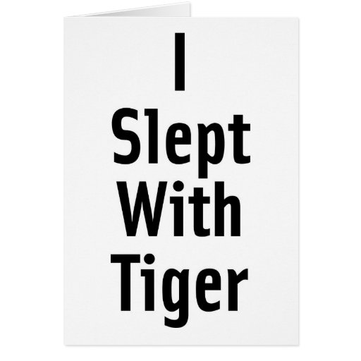 I Slept With Tiger Card