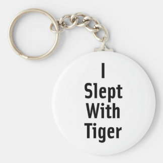 I Slept With Tiger Keychain