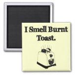 I Smell Burnt Toast Refrigerator Magnets
