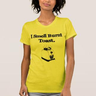 I Smell Burnt Toast T Shirts