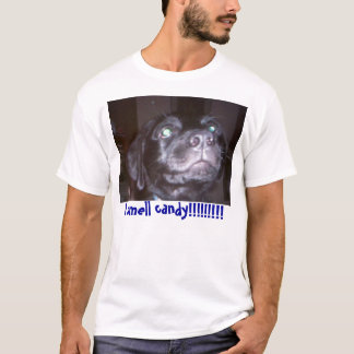 I smell candy!!!!!!!!! T-Shirt