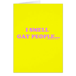 I Smell Gay People Card