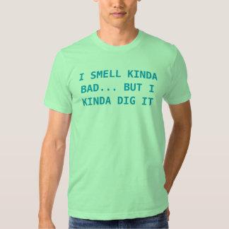 i smell kinda bad T-Shirt
