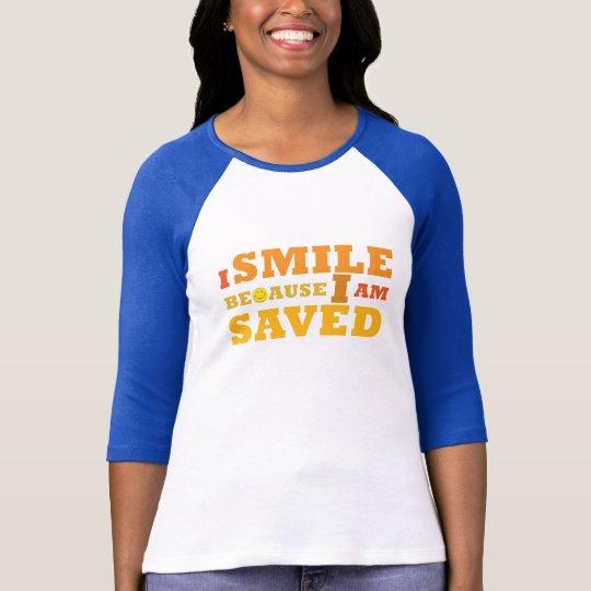 I Smile Because I am Saved 3/4 sleeve raglan tee