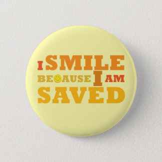 I Smile Because I am Saved button