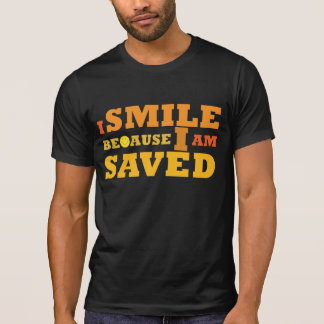 I Smile Because I am Saved destroyed t-shirt