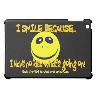 I SMILE BECAUSE... CASE FOR THE iPad MINI