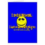 I SMILE BECAUSE...V1 GREETING CARD