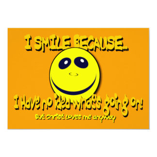 I SMILE BECAUSE...V1 CUSTOM INVITES
