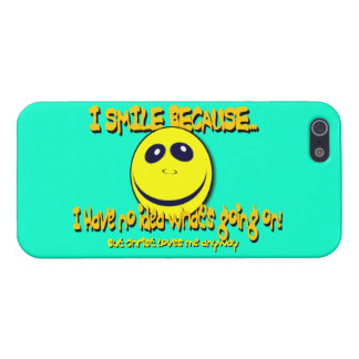 I SMILE BECAUSE...V1 iPhone 5 CASES