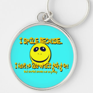I SMILE BECAUSE...V1 Silver-Colored ROUND KEYCHAIN