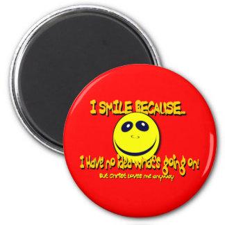 I SMILE BECAUSE...V1 2 INCH ROUND MAGNET