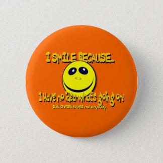 I SMILE BECAUSE...V1 PINBACK BUTTON