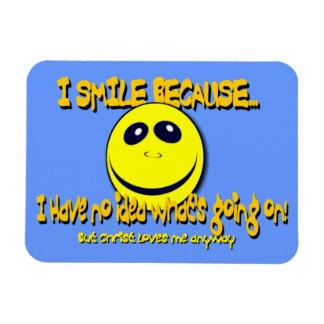 I SMILE BECAUSE...V1 RECTANGULAR PHOTO MAGNET