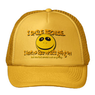 I SMILE BECAUSE...V1 TRUCKER HAT