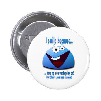 I smile because...V2 2 Inch Round Button