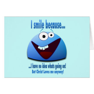 I smile because V2 Greeting Card