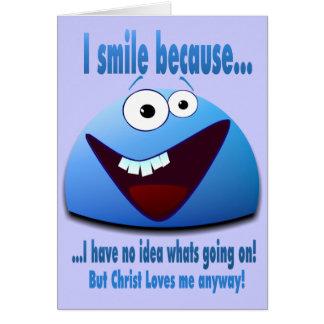 I smile because...V2 Greeting Card