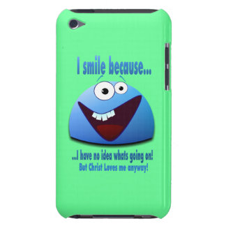 I smile because...V2 iPod Touch Cases