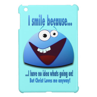 I smile because...V2 Cover For The iPad Mini