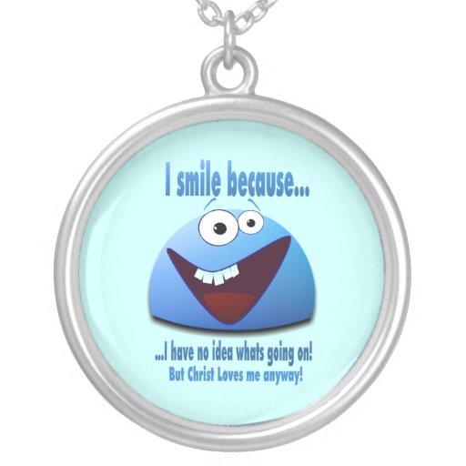 I smile because...V2 Necklace