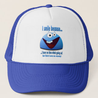 I smile because...V2 Trucker Hat