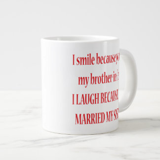 I Smile Because You're My Brother-In-Law Jumbo Mug