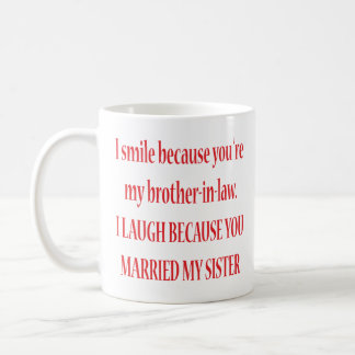 I Smile Because You're My Brother-In-Law Mug