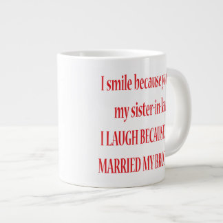 I Smile Because You're My Sister-In-Law Jumbo Mug