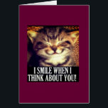 """I smile when I think of you Card<br><div class=""""desc"""">I smile when I think of you because of the memories that we shared.</div>"""
