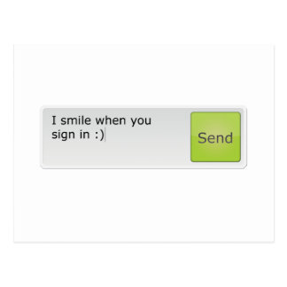 I Smile When You Sign In Postcard