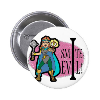 I Smite Evil Pinback Buttons