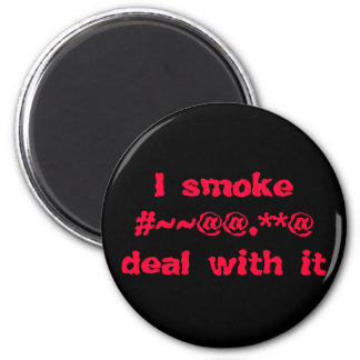 I smoke#~~@@.**@deal with it 2 inch round magnet