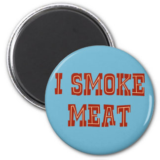 I Smoke Meat 2 Inch Round Magnet