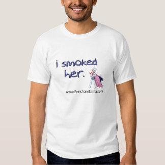 i smoked her shirt