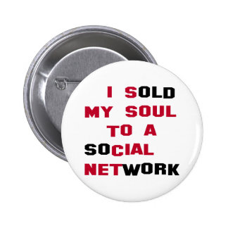 I Sold My Soul To A Social Network Pinback Button