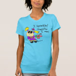 I Sparkle! Therefor I am! Shirts