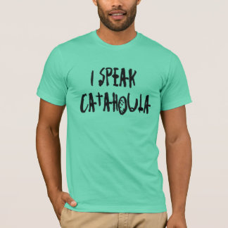 I Speak Catahoula T-Shirt