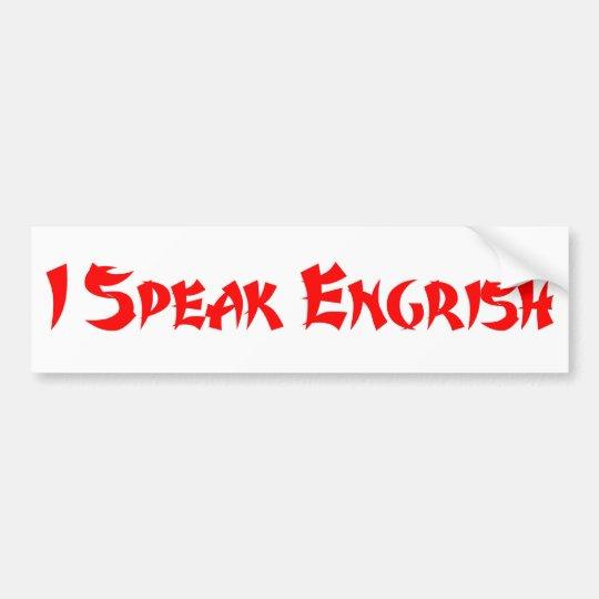 I Speak Engrish Bumper Sticker
