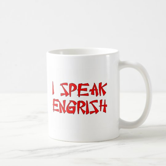 I Speak Engrish Coffee Mug