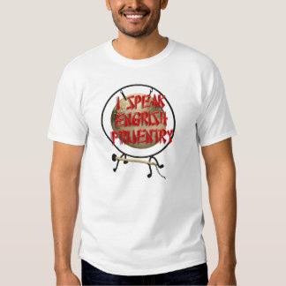 I Speak Engrish Fruentry T-shirts