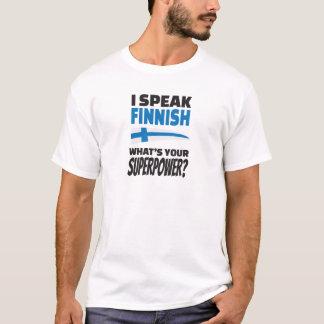 I speak Finnish - what's your Superpower? T-Shirt