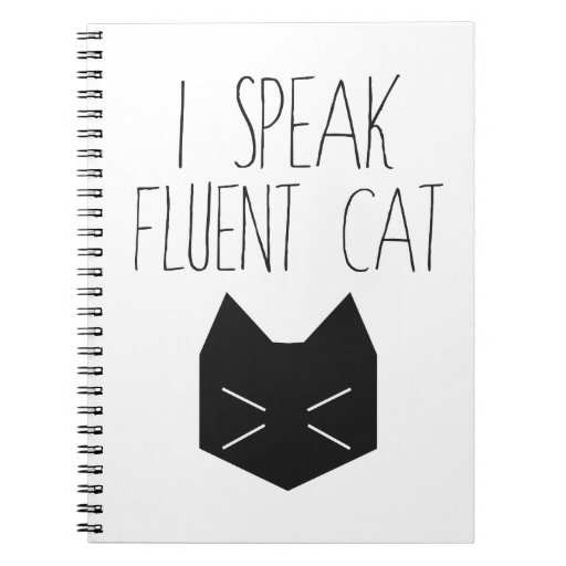 I Speak Fluent Cat - Funny Quote Note Book
