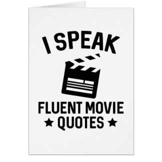 I Speak Fluent Movie Quotes Card