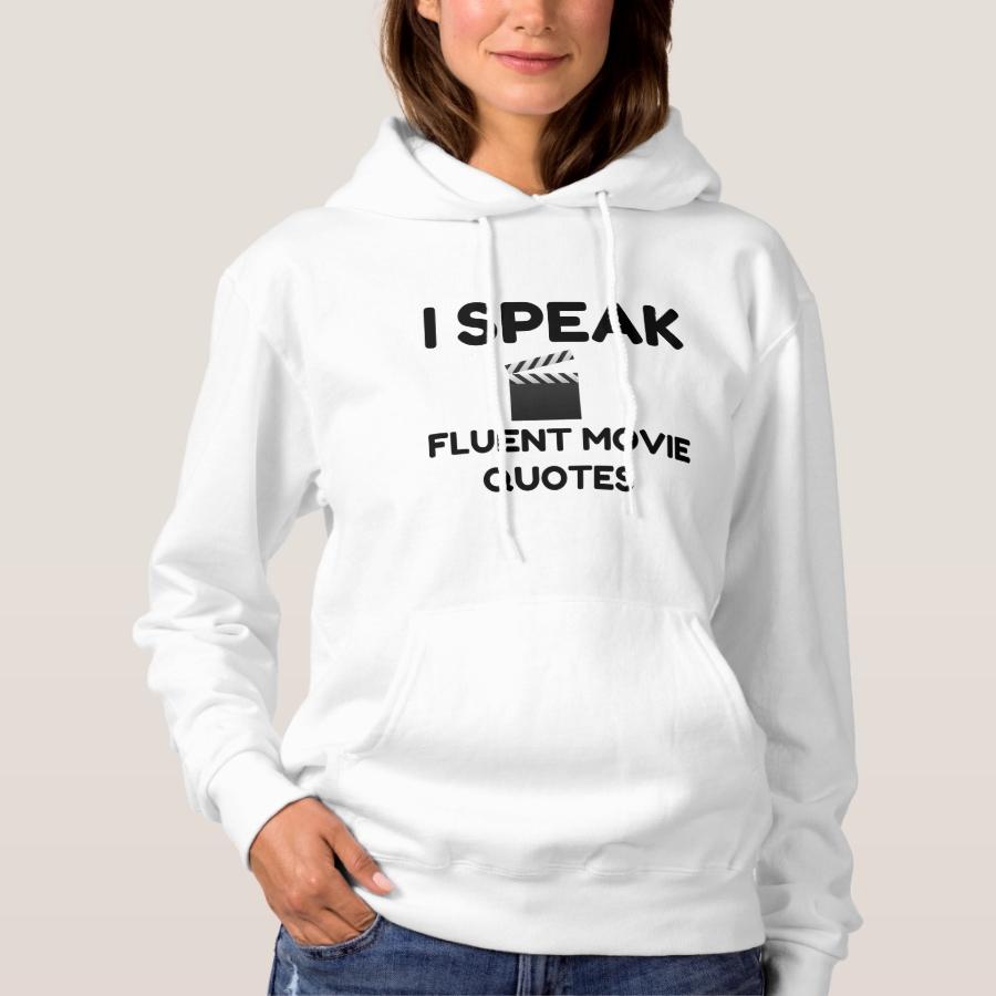 I Speak Fluent Movie Quotes Hoodie - Creative Long-Sleeve Fashion Shirt Designs