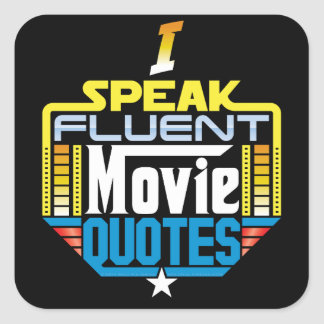 I Speak Fluent Movie Quotes Square Stickers