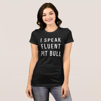 I Speak Fluent Pit Bull T-Shirt